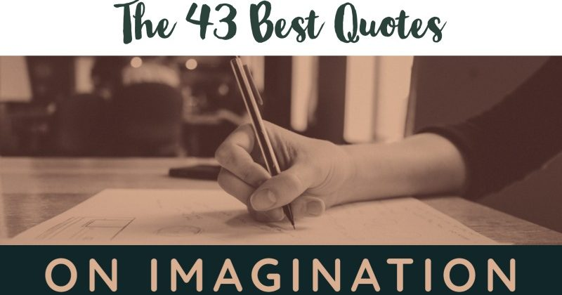The 43 Best Quotes On Imagination