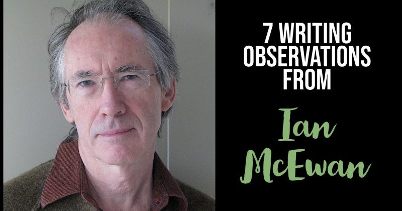 7 Writing Observations From Ian McEwan