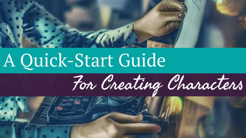 A Quick-Start Guide For Creating Characters