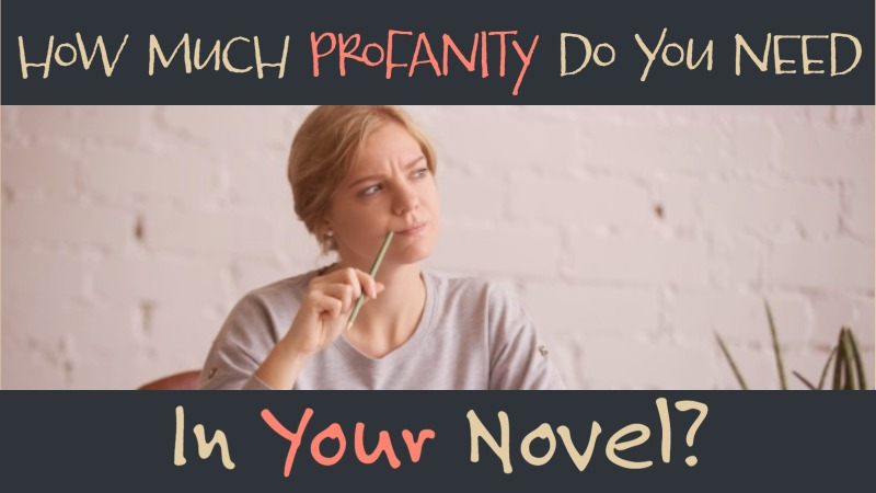 How Much Profanity Do You Need In A Novel?