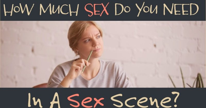 How Much Sex Do You Need In A Sex Scene?