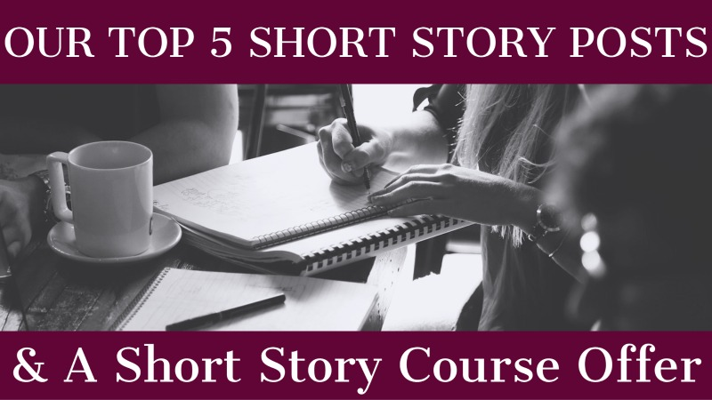 Our Top 5 Short Story Posts & A Short Story Course Offer