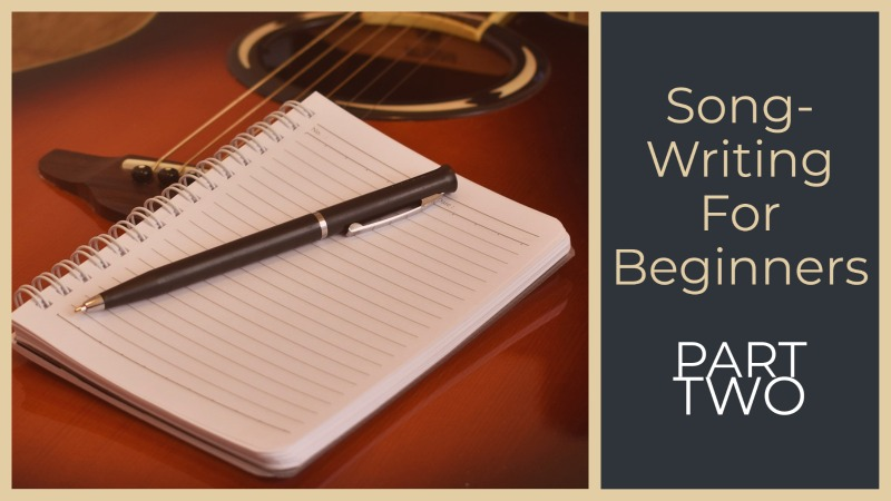 Songwriting For Beginners - Part 2