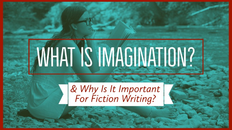 What Is Imagination & Why Is It Important For Fiction Writing?