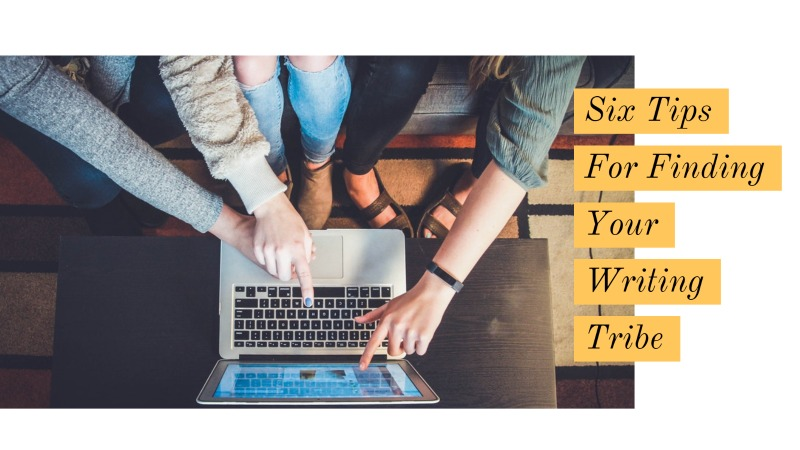 6 Tips For Finding Your Writing Tribe