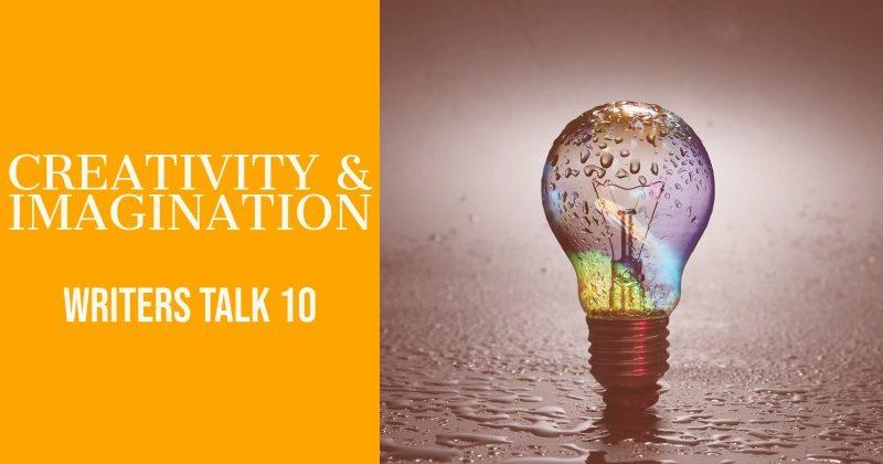 Writers Talk 10 creativity and imagination