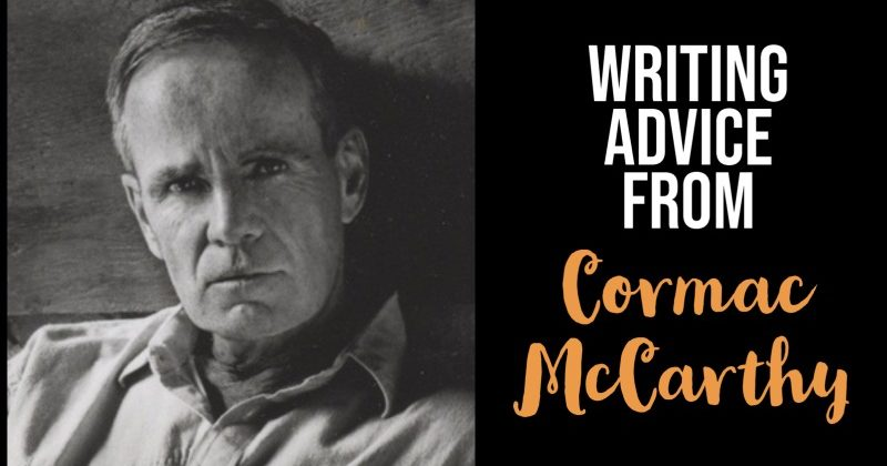 7 Bits Of Writing Advice From Cormac McCarthy