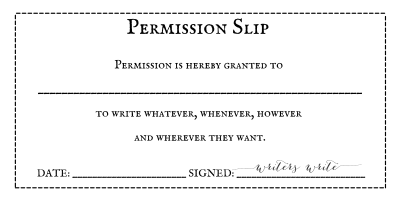 You Don't Have To Do Anything As A Writer - Permission Slip