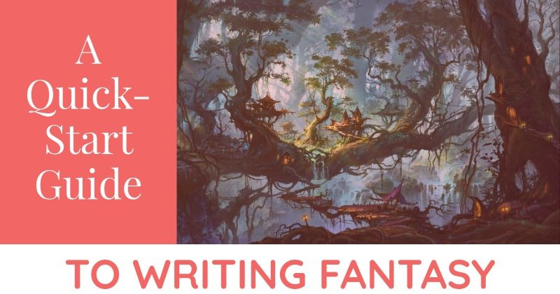 A Quick-Start Guide To Writing Fantasy