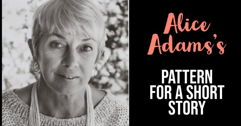 Alice Adams's Pattern For Writing A Short Story