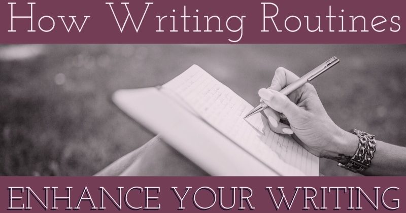 How Writing Routines Enhance Your Writing