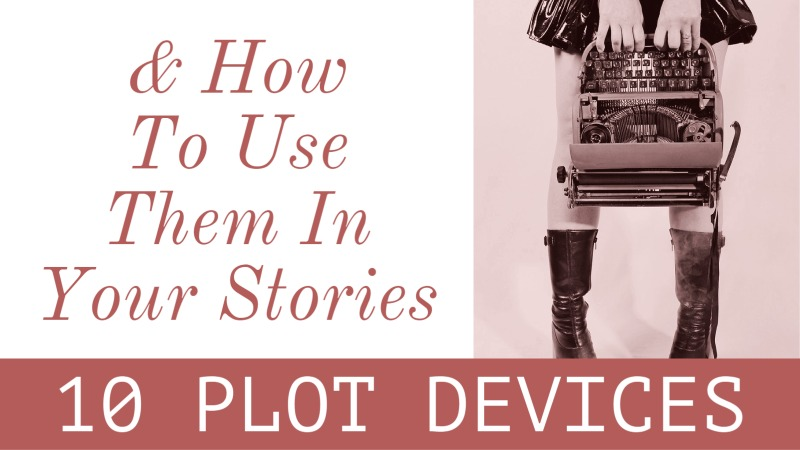 10 Plot Devices & How To Use Them In Your Stories