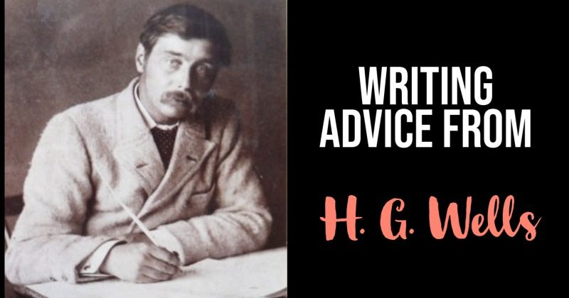 7 Bits Of Writing Advice From H. G. Wells