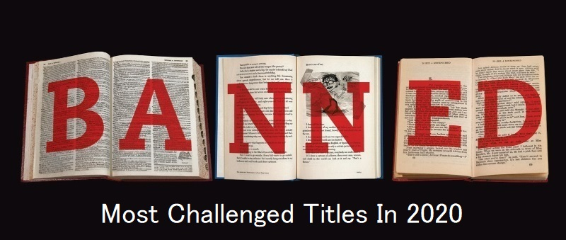 Banned Books Week – The 10 Most Challenged Titles Of 2020