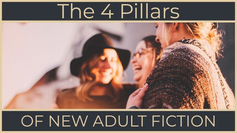 The 4 Pillars Of New Adult Fiction