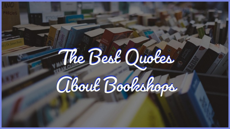 The Best Quotes About Bookshops