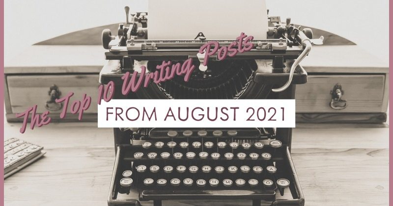 The Top 10 Writing Posts From August 2021