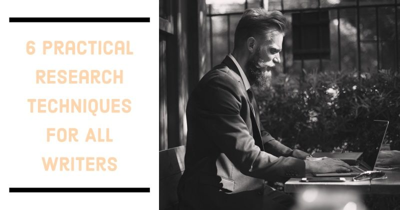 6 Practical Research Techniques For All Writers