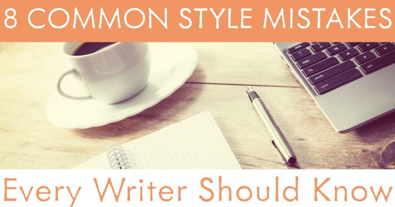 8 Common Style Mistakes Every Writer Should Know