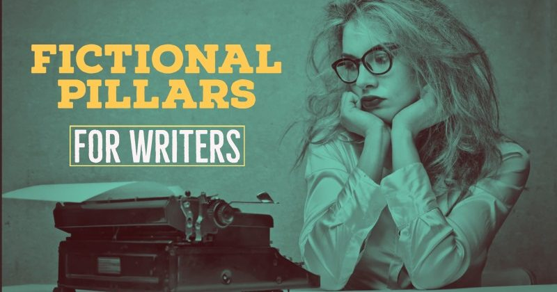 Fictional Pillars For Writers