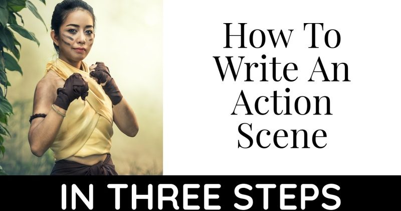 How To Write An Action Scene In 3 Steps