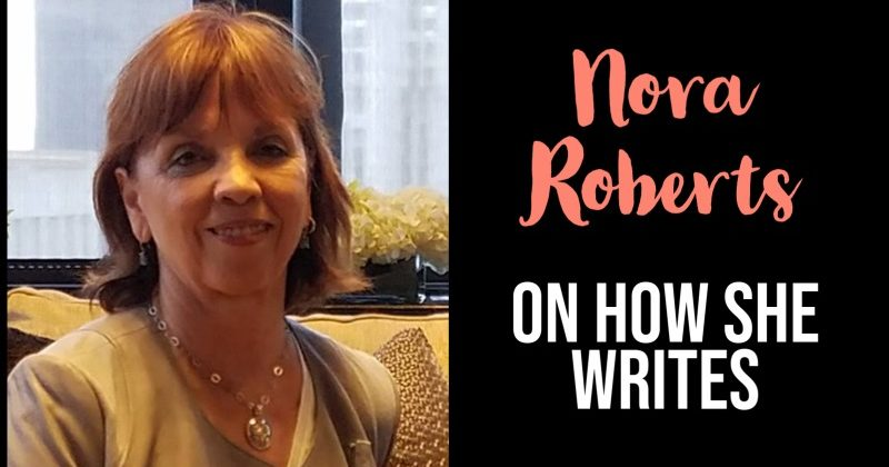 Nora Roberts On How She Writes