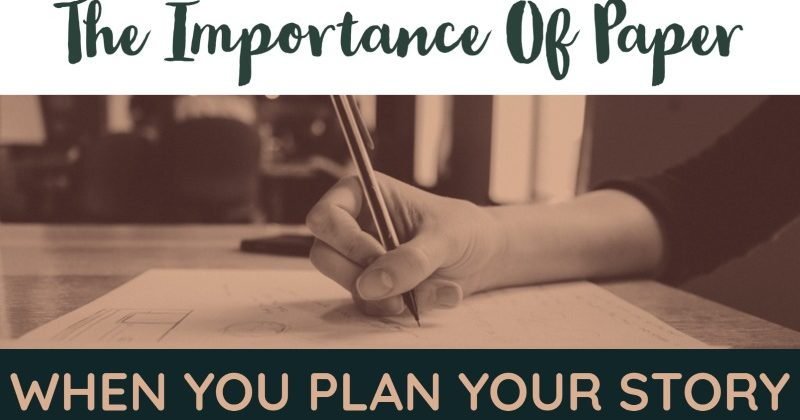 The Importance Of Paper When You Plan Your Story