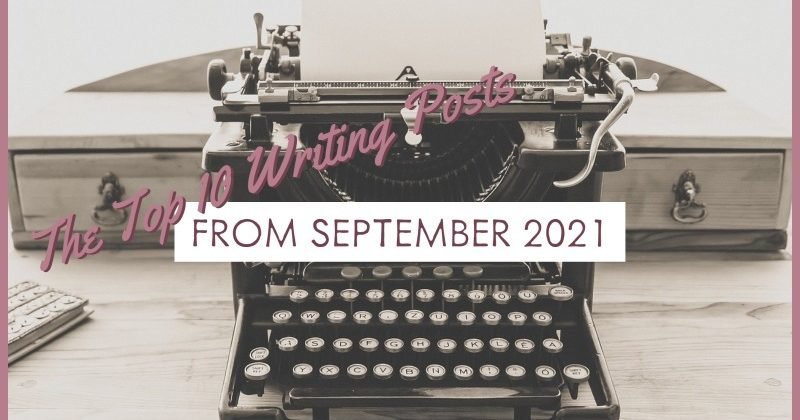 The Top 10 Writing Posts From September 2021