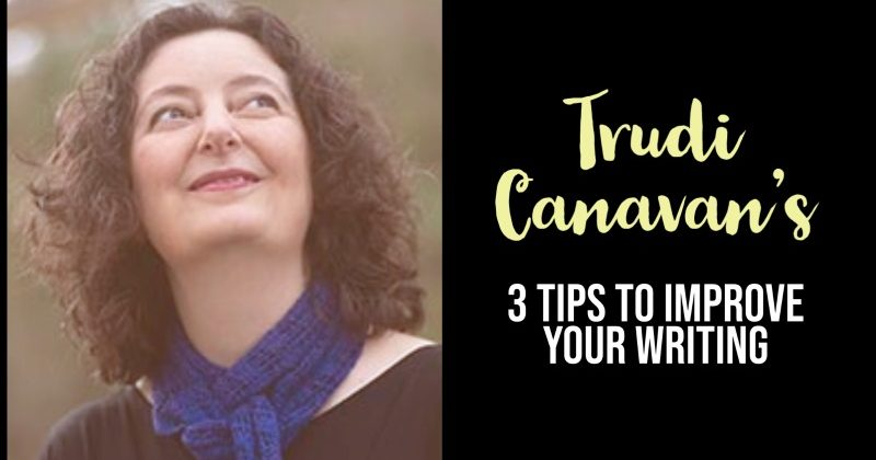 Trudi Canavan's 3 Tips To Improve Your Writing